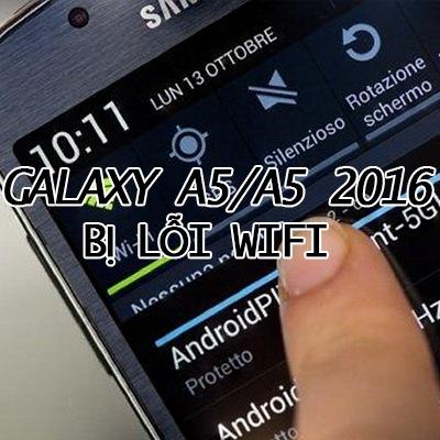 Galaxy-A5-A5-2016-bi-loi-wifi