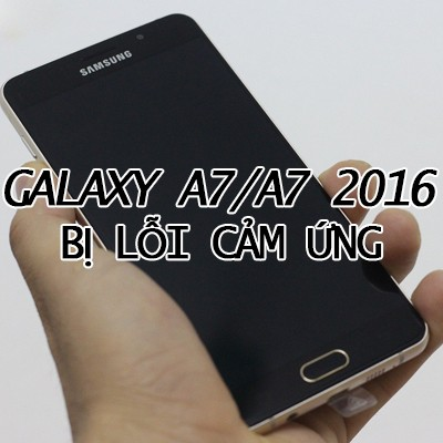 Galaxy-A7-A7-2016-bi-loi-cam-ung-2