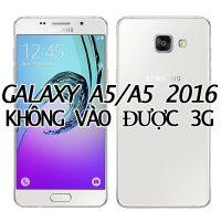 galaxy-a5-a5-2016-khong-vao-duoc-3g-2