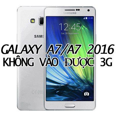 galaxy-a7-a7-2016-khong-vao-duoc-3g