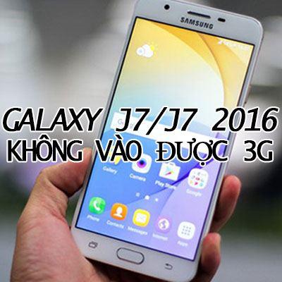 galaxy-j7-j7-2016-khong-vao-duoc-3g-2