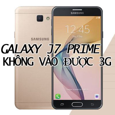 galaxy-j7-prime-khong-vao-duoc-3g-2