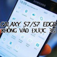 galaxy-s7-s7-edge-khong-vao-duoc-3g