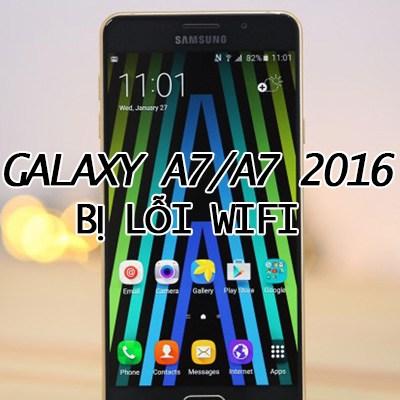 Galaxy-a7-a7-2016-bi-loi-wifi