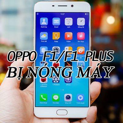 Oppo-F1-F1-plus-bi-nong-may