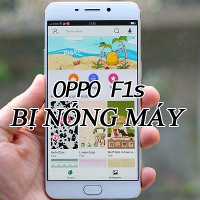 Oppo-F1s-bi-nong-may