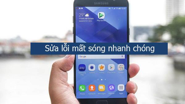 Sửa lỗi mất sóng Samsung Galaxy A7 (A720, 2017) nhanh chóng