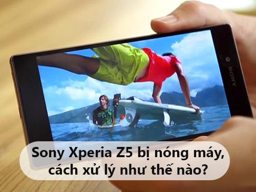 khac-phuc-sony-xperia-z5-bi-nong-may-1