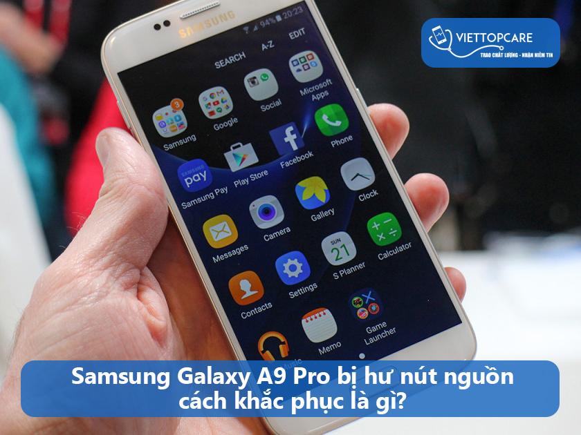 Giai-phap-thay-the-khi-Samsung-Galaxy-A9-Pro-bi-hu-nut-nguon-2