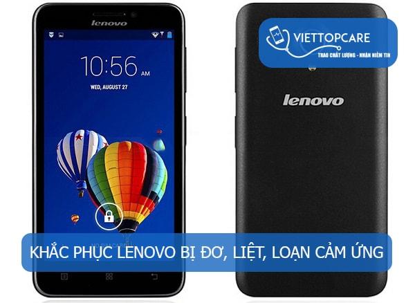 Khắc phục Lenovo bị đơ, liệt, loạn cảm ứng nhanh chóng