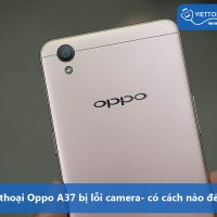 lam-the-nao-neu-Oppo-A37-bi-loi-camera-2