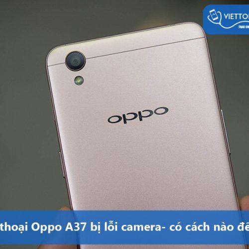 lam-the-nao-neu-Oppo-A37-bi-loi-camera-2