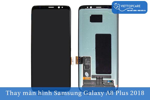 Thay màn hình Samsung Galaxy A8 Plus 2018