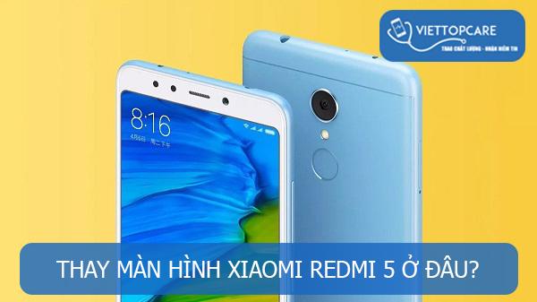 Thay màn hình Xiaomi Redmi 5